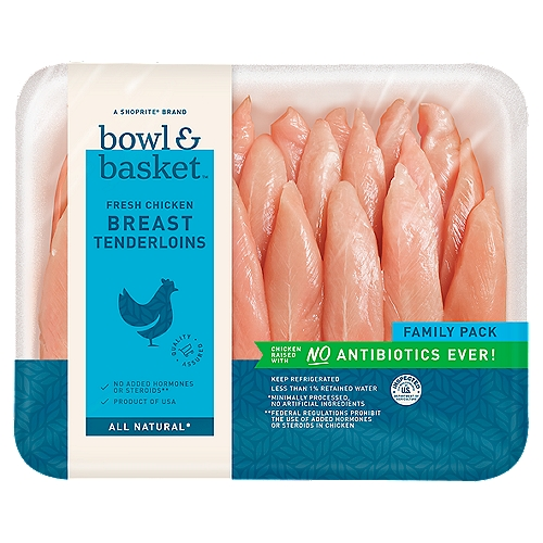 Package weighs on average 2.25 - 2.5lbs. You will be charged accordingly. Bowl & Basket Fresh Chicken Breast Tenderloins Family Pack