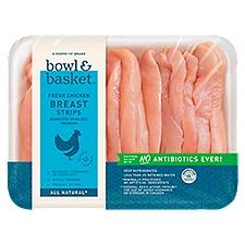 Bowl & Basket Chicken Breast Strips, Fresh, 1 Pound
